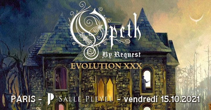 Evolution XXX - OPETH by request // Paris, Salle Pleyel